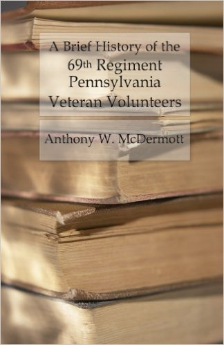 A Brief History of the 69th Regiment Pennsylvania Veteran Volunteers