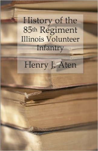 History of the 85th Regiment Illinois Volunteer Infantry