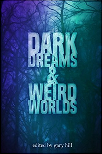Dark Dreams & Weird Worlds