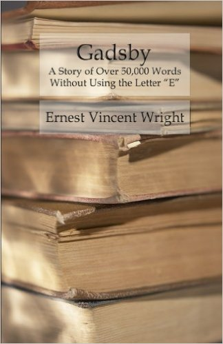 Gadsby - A Story of Over 50,000 Words Without Using the Letter E