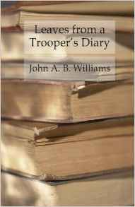 Leaves from a Trooper's Diary - Companions in Arms in The Anderson Cavalry