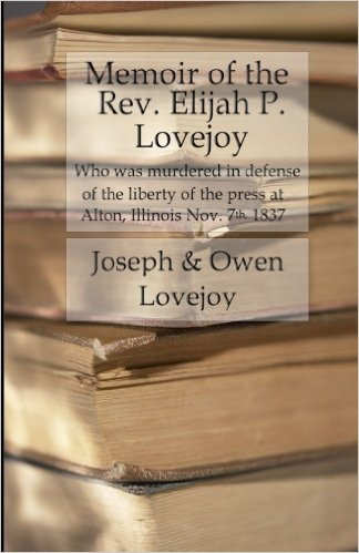 The Memoir of Rev. Elijah P. Lovejoy
