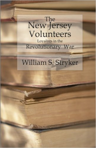 The New Jersey Volunteers - Loyalists In The Revolutionary War
