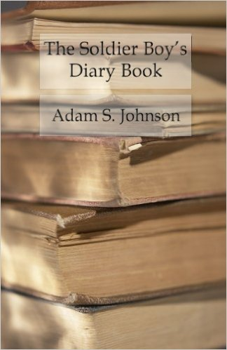 The Soldier Boy's Diary Book - Memorandums of the Alphabetical First Lessons of Military Tactics