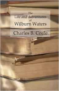 The Life and Adventures of Wilburn Waters